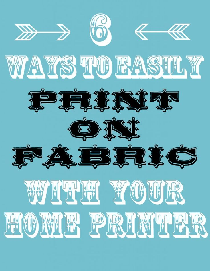 6 Ways to Easily Print on Fabric with your Home Printer!! And a bonus tip to set the ink!