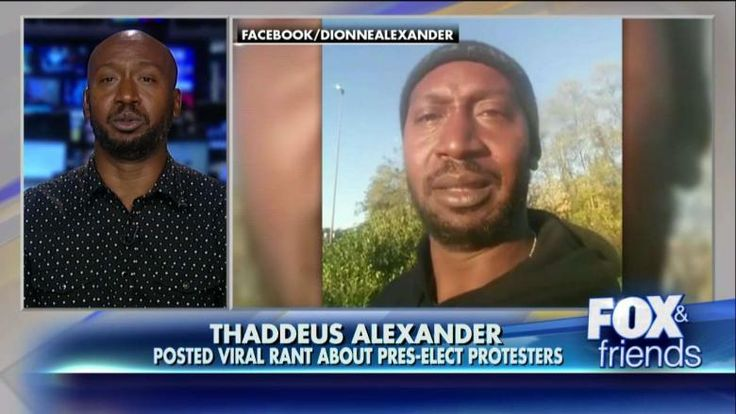 Thaddeus Alexander on Fox and Friends:  You Crybabies Are Why Trump Won!  See Fed-Up Vet's Message to Protestors