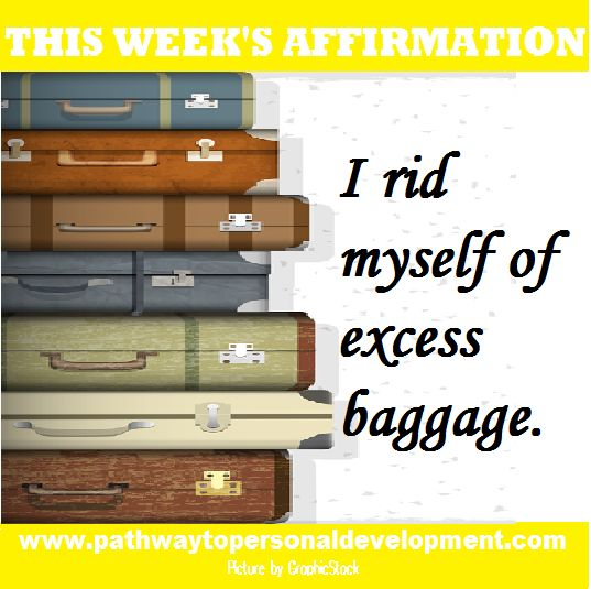 Weekly AFFIRMATION: I rid myself of excess baggage.