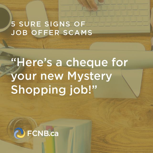 Protect yourself against employment scams by looking out for these red flags: http://fcnb.ca/For-What-Its-Worth.html?fb_31979974_anch=34995985