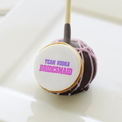 #Team Vodka  bachelorette party Bridesmaid Cake Pops - #Chocolates #Treats #chocolate