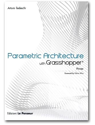 Parametric Architecture with Grasshopper (2011, book)