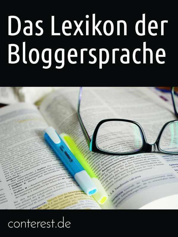 Die Fachausdrücke der Bloggersprache endlich verständlich erklärt. Schlag die Begriffe nach in meinem kleinen Lexikon.