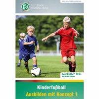 DFB-Buch - Kinderfußball: Ausbilden mit Konzept 1