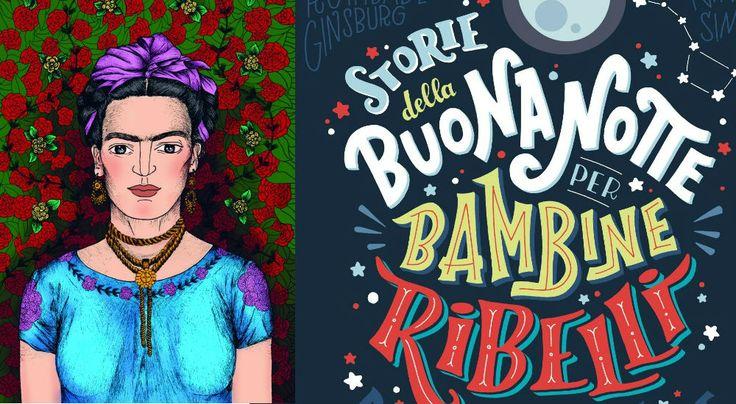 """Arriva anche in Italia """"Storie della buonanotte per bambine ribelli"""", libro nato dal crowdfunding per raccontare storie vere di donne che ce l'hanno fatta"""