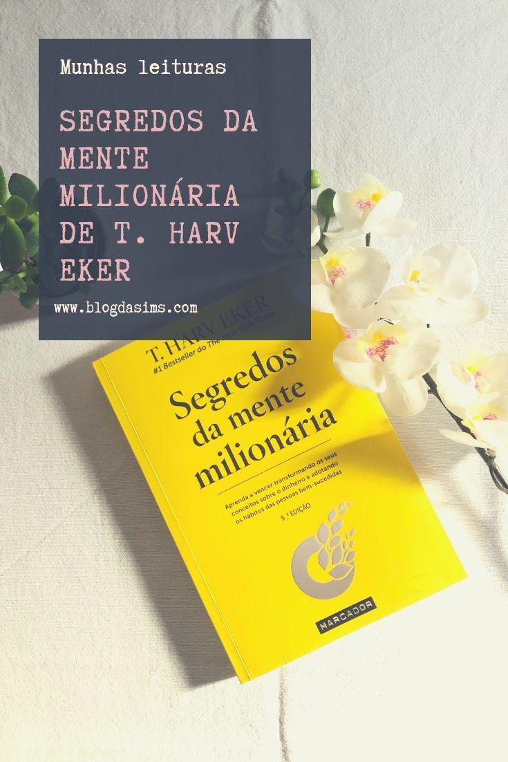 Minhas Leituras Segredos Da Mente Milionaria De T Harv Eker Com