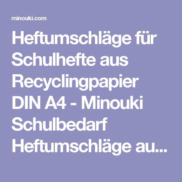 Heftumschläge für Schulhefte aus Recyclingpapier DIN A4-Minouki Schulbedarf Heftumschläge aus Papier