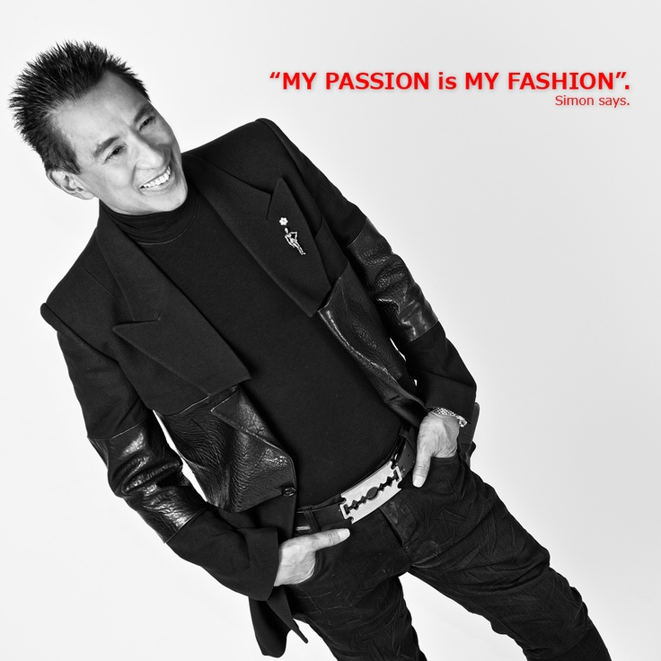 My passion is My Fashion!  Simon Chang