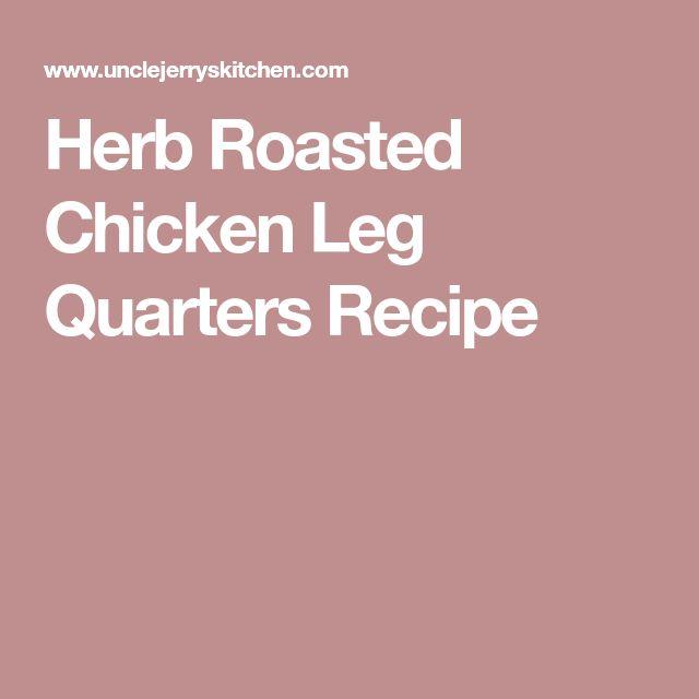 Herb Roasted Chicken Leg Quarters Recipe