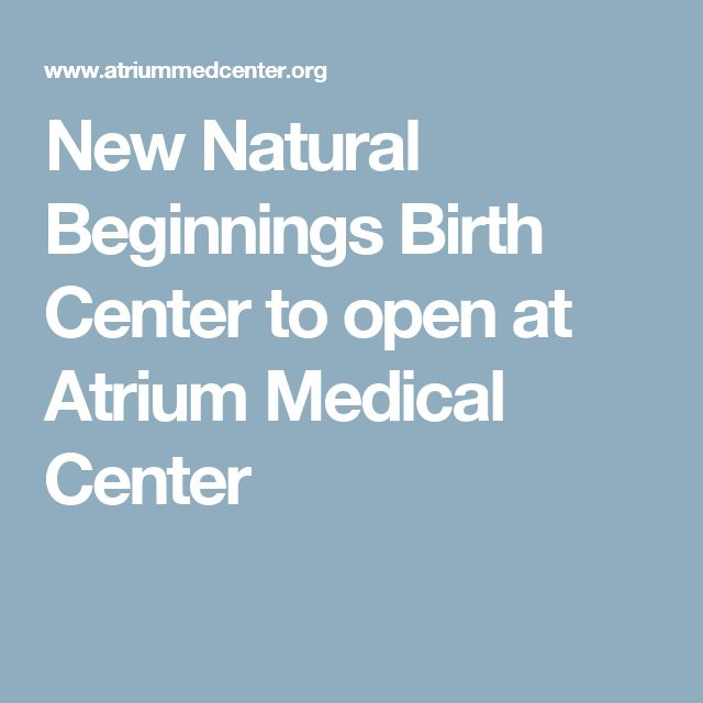 New Natural Beginnings Birth Center to open at Atrium Medical Center