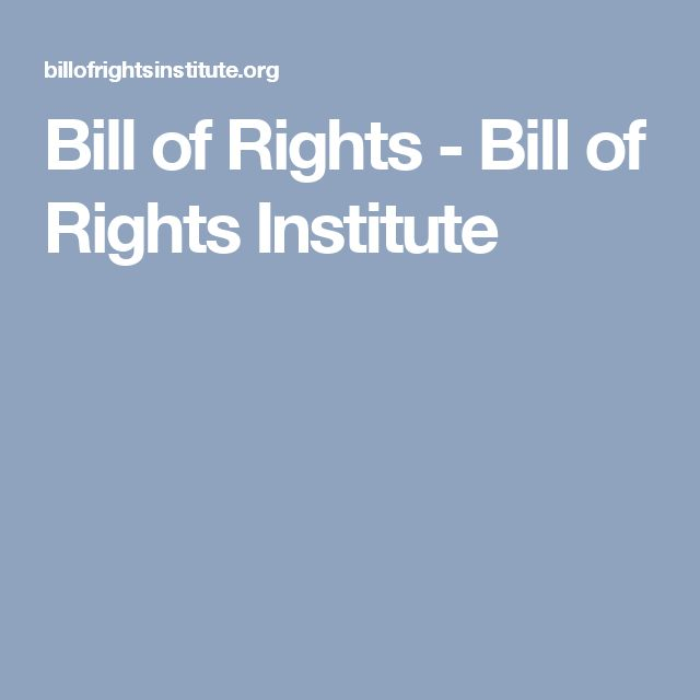 Bill of Rights - Bill of Rights Institute