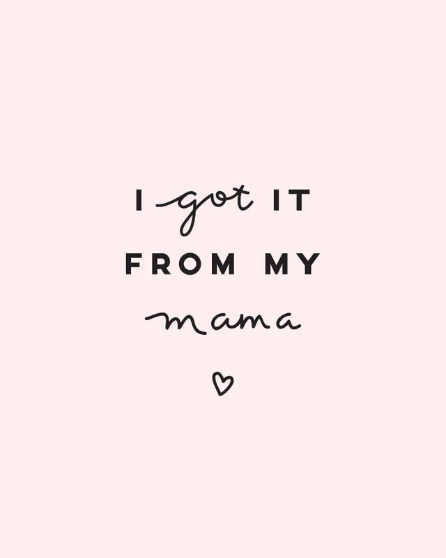 If I have any, even one, of the qualities from my mother and my Mimi I would feel tremendously blessed