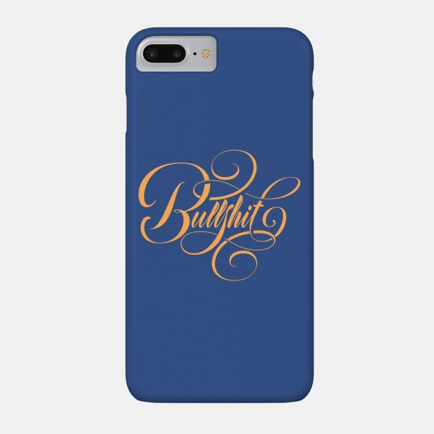 Bullshit by roberlanart - Typography design phone cases by independent artists.