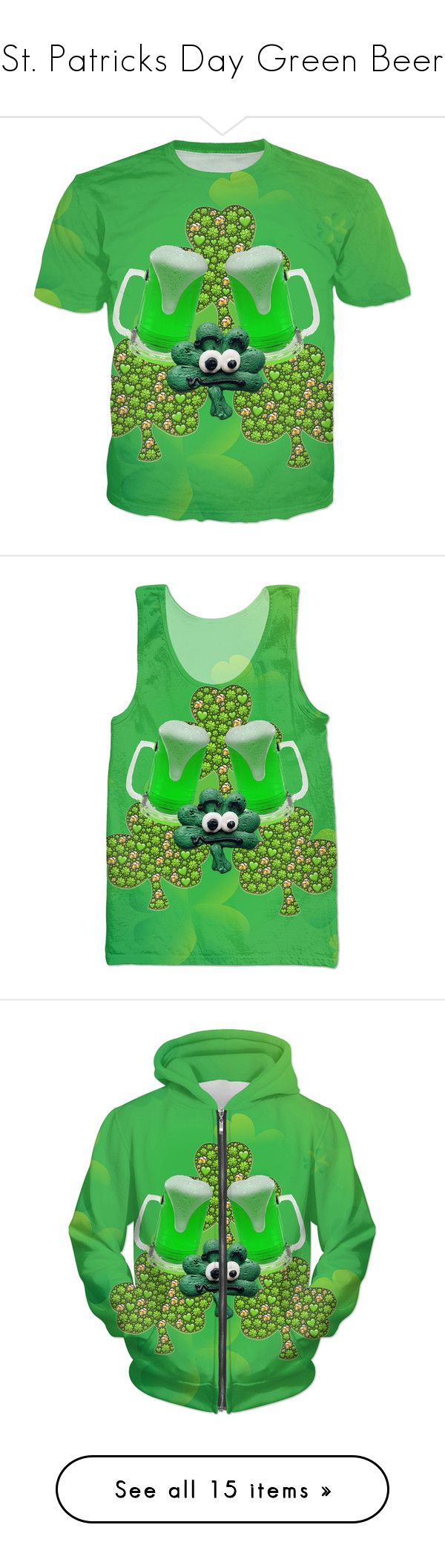 """""""St. Patricks Day Green Beer"""" by erikakaisersot ❤ liked on Polyvore featuring tops, t-shirts, clover t shirt, green tee, green top, green t shirt, hoodies, sweatshirts, men's fashion and shorts"""