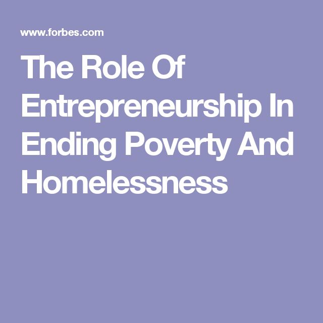 The Role Of Entrepreneurship In Ending Poverty And Homelessness