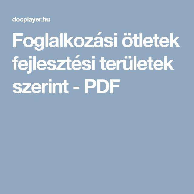 Foglalkozási ötletek fejlesztési területek szerint - PDF