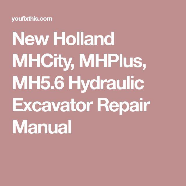 New Holland MHCity, MHPlus, MH5.6 Hydraulic Excavator Repair Manual