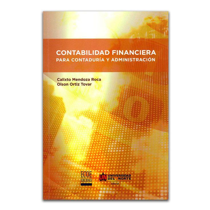 Contabilidad financiera para contaduría y administración – Calixto Mendoza Roca y Olson Ortiz Tovar – Universidad del Norte www.librosyeditores.com Editores y distribuidores.