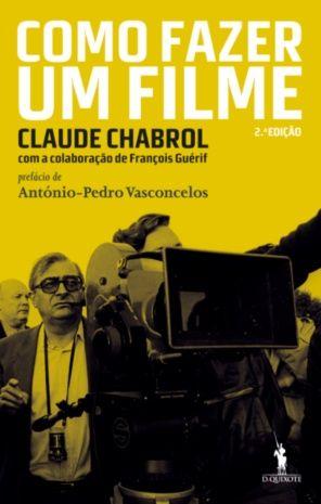 """LEYA » """"Como fazer um filme"""", de Claude Chabrol (Dom Quixote)"""