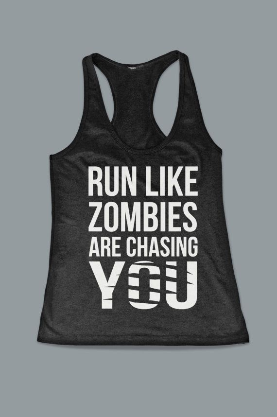 Run Like Zombies Are Chasing You Women's Work Out by FitnessFreaks