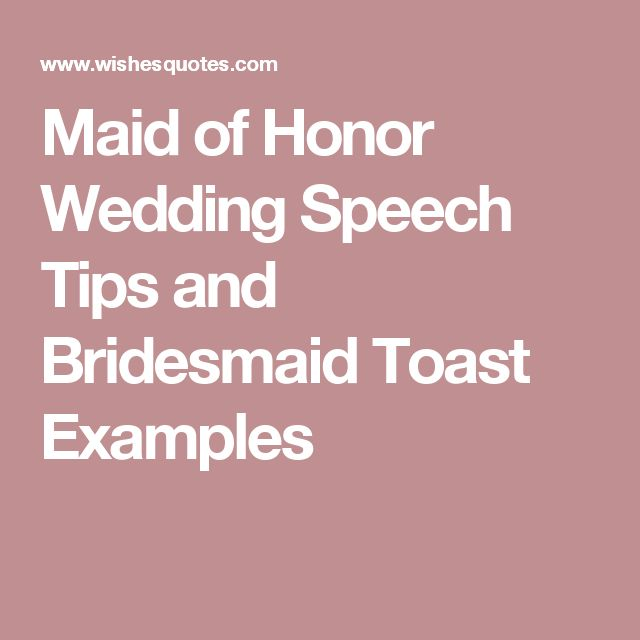 Maid of Honor Wedding Speech Tips and Bridesmaid Toast Examples