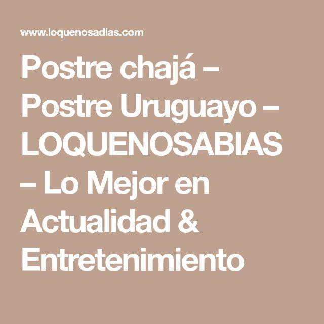 Postre chajá – Postre Uruguayo – LOQUENOSABIAS – Lo Mejor en Actualidad & Entretenimiento