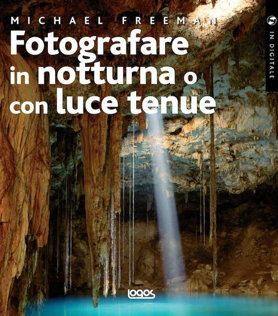 Fotografare in notturna o con luce tenue: cosa penso di questo libro.