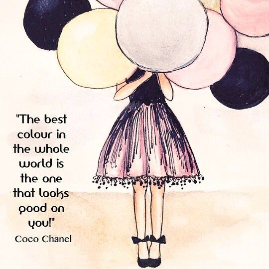 """The best colour in the whole world is the one that looks good on you!""""~ Coco Chanel  Remember to compliment others when they wear their best color!"""