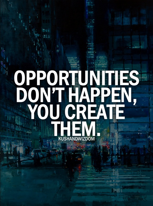 I have always wished for a miracle/opportunity to come to me, but this year, I realized that that won't happen unless you work & create opportunities for yourself! WORK FOR YOUR DREAMS