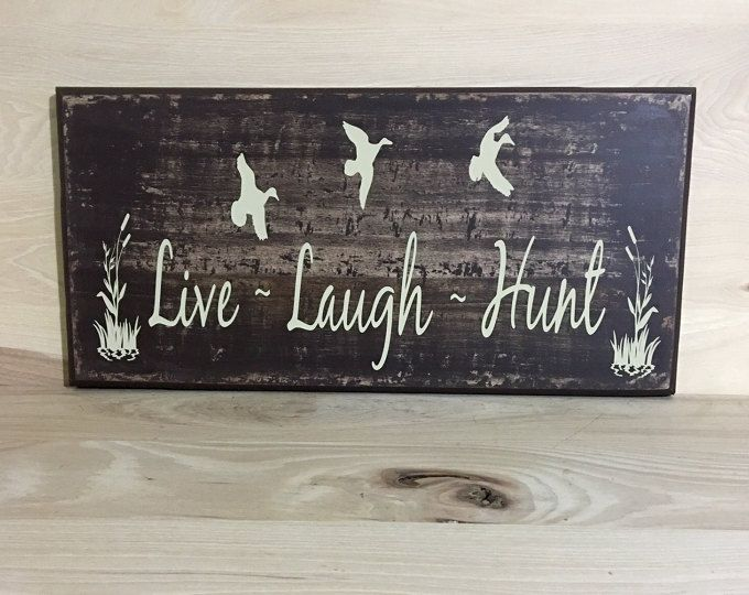 Live laugh hunt sign wood sign, country home decor, cabin sign, cabin wall decor, gift for him, custom wooden sign, duck hunting decor