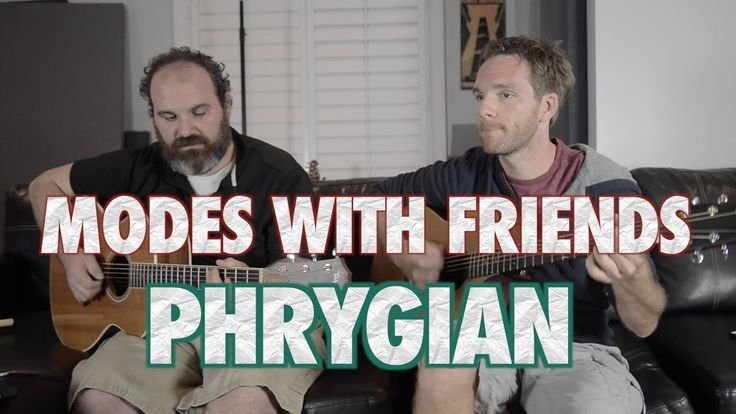 Modes with Phriends: Phrygian - YouTube