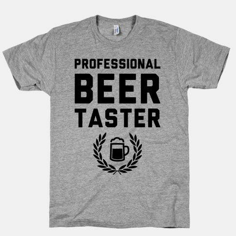 Pro Beer Taster #beer #drinking #party