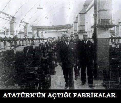 ATATÜRK'ÜN 15 YILDA KURDUĞU FABRİKALAR 1-Ankara Fişek Fabrikası (1924) 2-Gölcük Tersanesi (1924) 3- Şakir Zümre Fabrikası (1925) 4-Eskişehir Hava Tamirhanesi (1925) 5-Alpullu Şeker Fabrikası (1926) 7-Uşak Şeker Fabrikası(1926) 8-Kırıkkale Mühimmat Fabrikası (1926) 9-Bünyan Dokuma Fabrikası (1927) 10-Eskişehir Kiremit Fabrikası (1927) 11-Kırıkkale Elektrik Santrali ve Çelik Fabrikası (1928) 12- Ankara Çimento Fabrikası (1928) 13-Ankara Havagazı Fabrikası (1929) 14-İstanbul Otomobil Montaj…