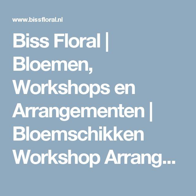 Biss Floral | Bloemen, Workshops en Arrangementen | Bloemschikken Workshop Arrangement Bloemen Decoratie Kerst Pasen Voorjaar Lente Moederdag Abonnement Bruidswerk Interieur Rouwwerk Grafwerk Bloemwerk