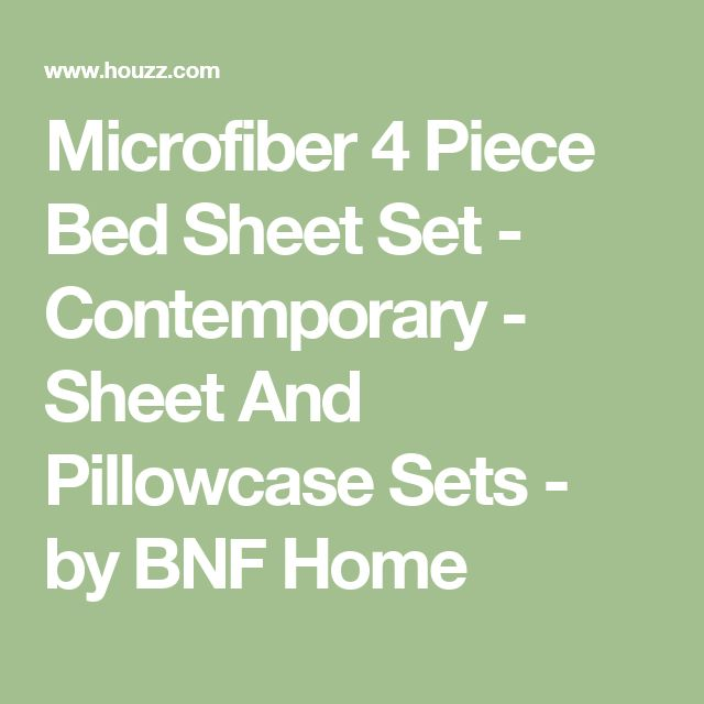 Microfiber 4 Piece Bed Sheet Set - Contemporary - Sheet And Pillowcase Sets - by BNF Home