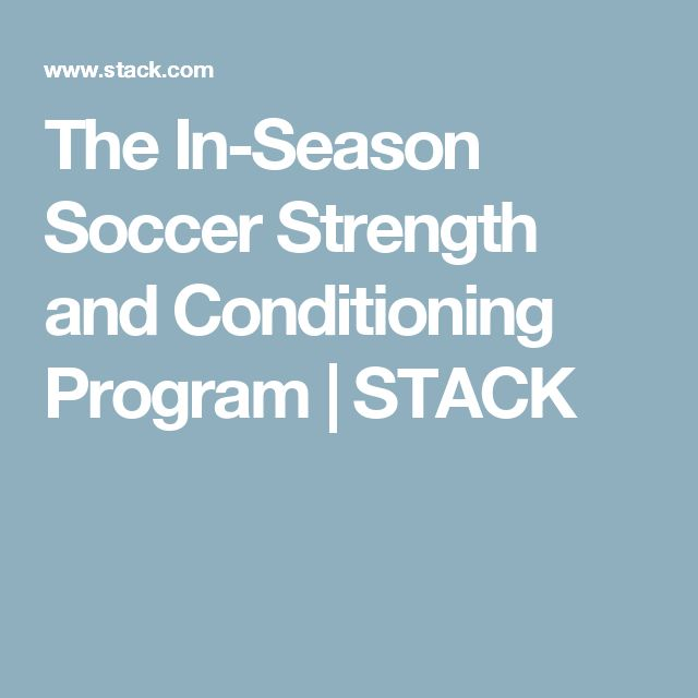 The In-Season Soccer Strength and Conditioning Program | STACK
