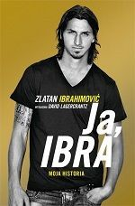 Ja Ibra Zlatan Ibrahimović David Lagercrantz książki o piłce nożnej #ibrahimovic #zlatan #football #soccer #sports #pilkanozna #ksiazki #ebook