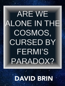 "Are We Alone in the Cosmos, Cursed by Fermi's Paradox? The Fermi Paradox refers to a question posed by the great physicist Enrico Fermi in the 1940s, demanding: ""If it seems so likely the universe may host other life forms, how come we haven't seen any signs?"" Radio leakage from chatty commerce between civilizations. Or indeed, any trace that the Earth was visited during the 2 billion yrs that it was ""prime real estate"" with an oxygen atmosphere, but nothing higher than slime molds to defend…"