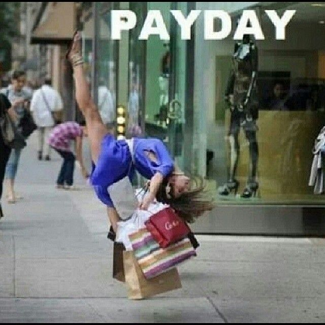Not necessarily pay day but more like shopping itself lol ...