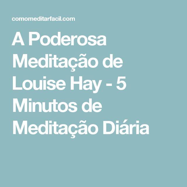 A Poderosa Meditação de Louise Hay - 5 Minutos de Meditação Diária