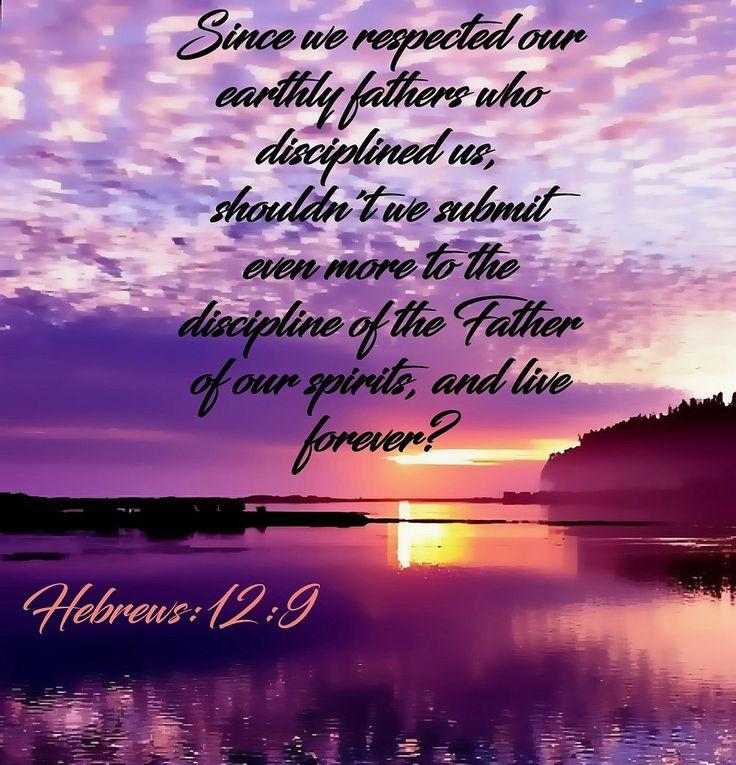 https://flic.kr/p/X5U82P   Hebrews 12:9 nlt   07-31-17 Today's Bible Scripture Picture.