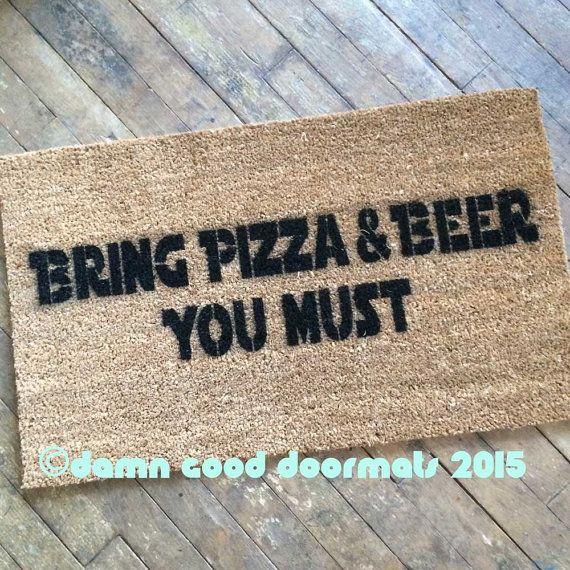 bring pizza & beer you must doormat geek stuff by DamnGoodDoormats