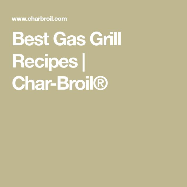 Best Gas Grill Recipes | Char-Broil®