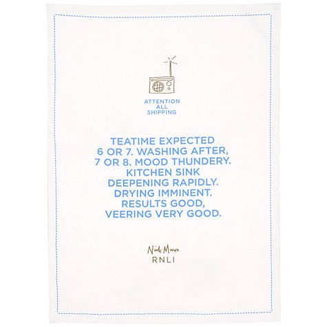 Nick Munro RNLI Attention All Shipping Teatime Teatowel  Rather witty teatowel, and helps the RNLI too. Me likey