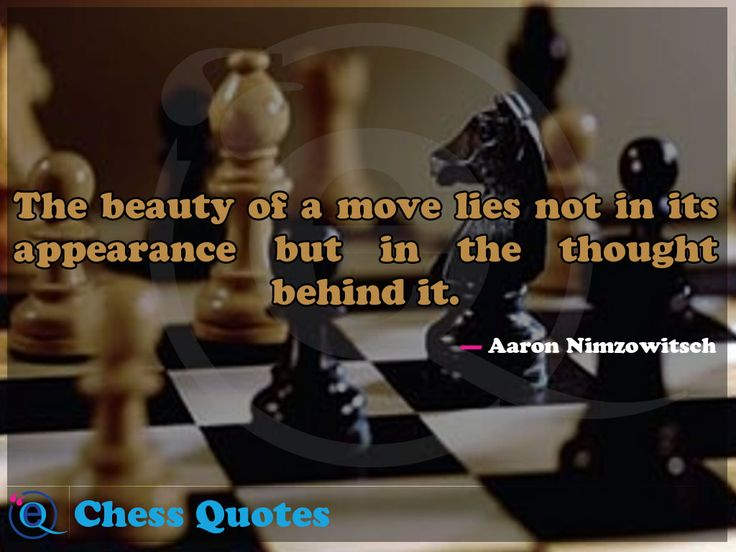 The beauty of a move lies not in its appearance but in the thought behind it. Chess Quotes 5