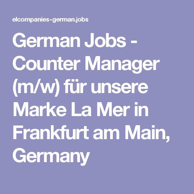 German Jobs - Counter Manager (m/w) für unsere Marke La Mer in Frankfurt am Main, Germany