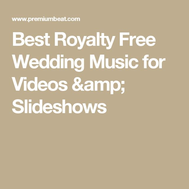 Best Royalty Free Wedding Music For Videos Slideshows