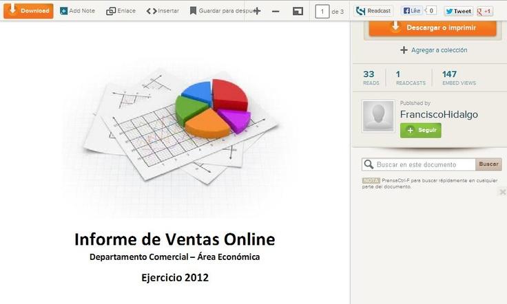 Aquí os dejo un ejemplo de la utilidad que demuestra Scrib a la hora de compartir documentos online. - http://es.scribd.com/doc/126182229/Informe-de-Ventas