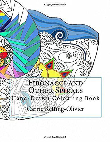 Fibonacci and Other Spirals: Hand-Drawn Colouring Book, http://www.amazon.com/dp/1539085732/ref=cm_sw_r_pi_awdm_x_IOd8xbCNMWG1V