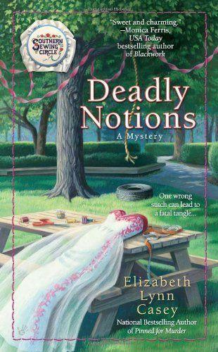 Deadly Notions (A Southern Sewing Circle Mystery) by Elizabeth Lynn Casey, http://www.amazon.com/dp/0425240592/ref=cm_sw_r_pi_dp_HEserb0KARMVT